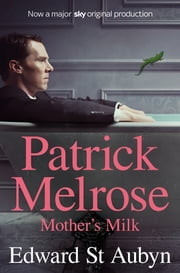 Mother's Milk ebook by Edward St Aubyn