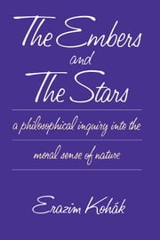 The Embers and the Stars ebook by Erazim Kohák