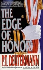 The Edge of Honor ebook by P. T. Deutermann