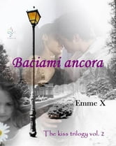 Baciami ancora vol. 2 ebook by Emme X