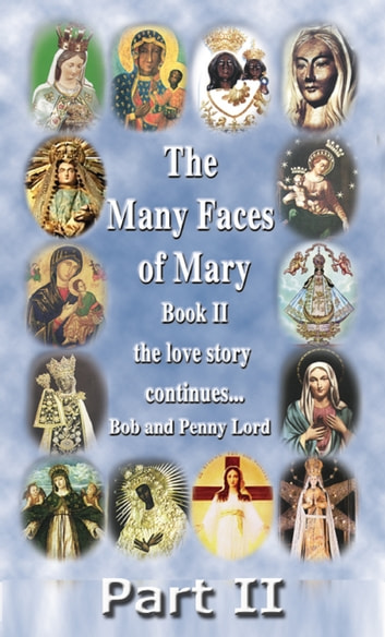 The Many Faces of Mary Book II Part II ebook by Penny Lord,Bob Lord