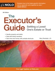 Executor's Guide, The - Settling a Loved One's Estate or Trust ebook by Mary Randolph