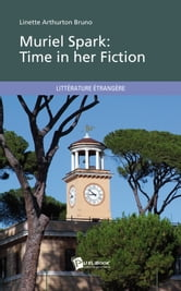 Muriel Spark: Time in her Fiction ebook by Linette Arthurton Bruno