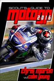 Scout's Guide to MotoGP 2016 ebook by Chris Martin,Colin Young