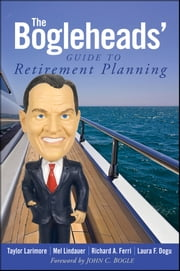 The Bogleheads' Guide to Retirement Planning ebook by Taylor Larimore,Mel Lindauer,Richard A. Ferri,Laura F. Dogu