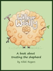 Wilbur the Woolly ebook by Nikki Rogers