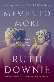 Memento Mori - A Crime Novel of the Roman Empire ebook by Ruth Downie