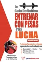 La guía definitiva - Entrenar con pesas para lucha ebook by Rob Price