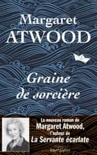 Graine de sorcière ebook by Margaret ATWOOD, Michèle ALBARET-MAATSCH