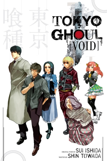 Tokyo Ghoul: Void - Void ebook by Shin Towada