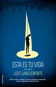Esta es tu vida ebook by José Sanclemente