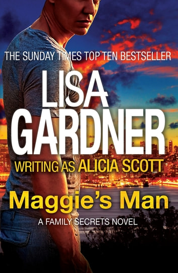 Maggie's Man ebook by Lisa Gardner writing as Alicia Scott
