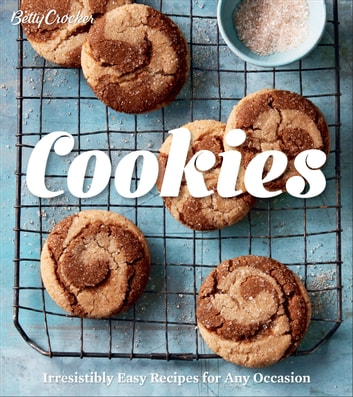 Betty Crocker Cookies - Irresistibly Easy Recipes for Any Occasion ebook by Betty Crocker