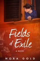 Fields of Exile ebook by Nora Gold