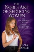 The Noble Art of Seducing Women