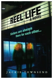 ReeL Life: A Novel ebook by Jackie Townsend