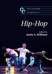 The Cambridge Companion to Hip-Hop ebook by Justin A. Williams