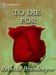 To Die For ebook by Rebecca Brandewyne