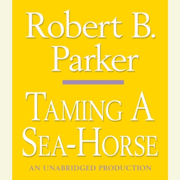 Taming a Sea-Horse audiobook by Robert B. Parker