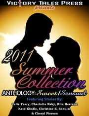 2011 Summer Collection Anthology: Sweet/Sensual ebook by VTP Anthologies