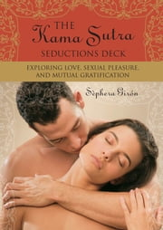 Kama Sutra Seductions Deck ebook by Sephera Giron