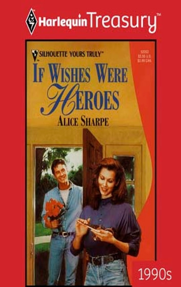 If Wishes Were Heroes 電子書籍 by Alice Sharpe