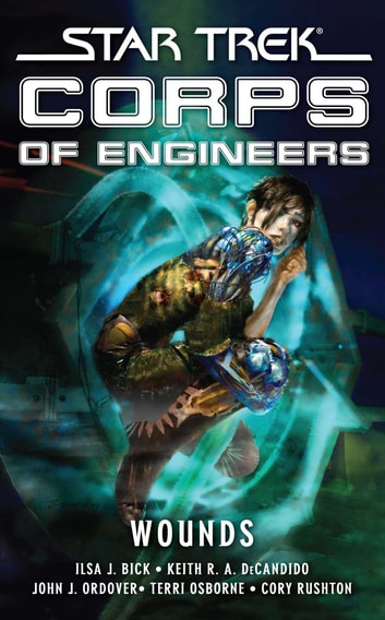 Star Trek Corps Of Engineers Wounds Ebook By Ilsa J Bick