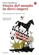 Storia del mondo in dieci imperi - Dalla Mesopotamia agli Stati Uniti ebook by Paul Strathern