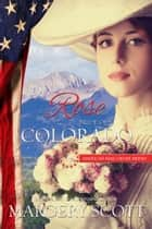 Rose: Bride of Colorado e-bog by Margery Scott