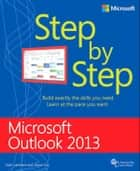 Microsoft Outlook 2013 Step by Step ebook by Joan Lambert, Joyce Cox
