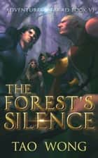 The Forest's Silence - A LitRPG Fantasy ebook by