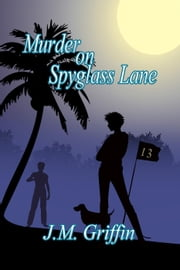 Murder On Spyglass Lane - The Luna Devere Series, #1 ebook by J.M. Griffin