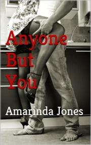 Anyone But You ebook by Amarinda Jones