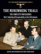 The Nuremberg Trials - The Complete Proceedings Vol 4: Individual Responsibility of the Defendants ekitaplar by Bob Carruthers