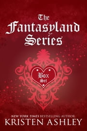 The Fantasyland Series Box Set ebook by Kristen Ashley