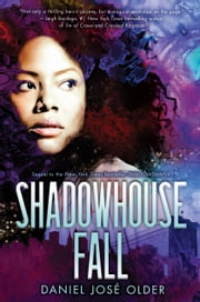 Shadowhouse Fall (The Shadowshaper Cypher, Book 2) ebook by Daniel José Older