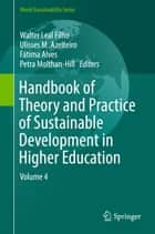 Handbook of Theory and Practice of Sustainable Development in Higher Education - Volume 4 ebook by Walter Leal Filho, Ulisses M. Azeiteiro, Fátima Alves,...