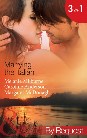 Marrying the Italian: The Marcolini Blackmail Marriage / The Valtieri Marriage Deal / The Italian Doctor's Bride (Mills & Boon By Request) 電子書 by Melanie Milburne,Caroline Anderson,Margaret McDonagh
