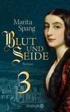 Blut und Seide - Serial Teil 3 ebook by Marita Spang