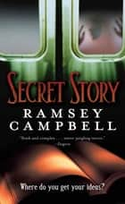 Secret Story ebook by Ramsey Campbell