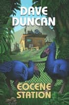 Eocene Station ebook by Dave Duncan