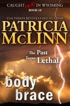 Body Brace (Caught Dead in Wyoming) ebook by Patricia McLinn