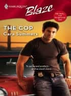 The Cop ebook by Cara Summers