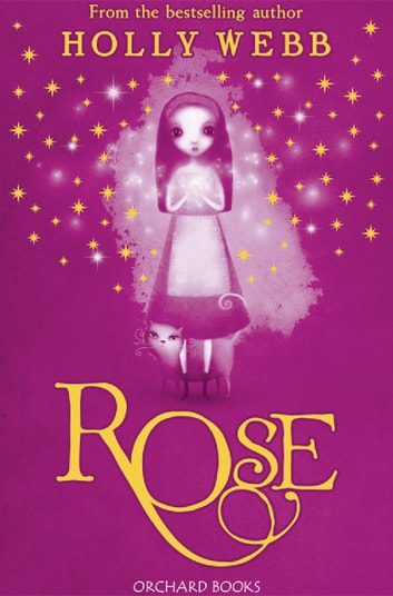 Rose - Book 1 ebook by Holly Webb