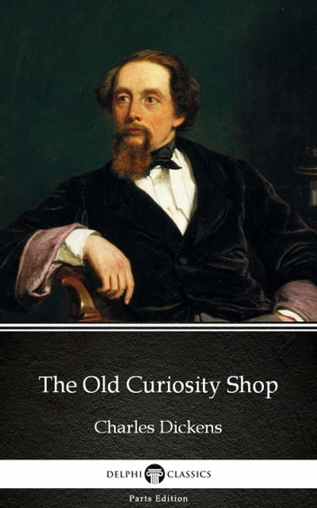 The Old Curiosity Shop by Charles Dickens (Illustrated) ekitaplar by Charles Dickens