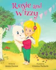 Rosie and Wizzy ebook by Annie Forrest,Cristina Pecherle