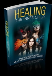 Healing The Inner Child ebook by Anonymous