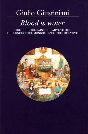 Blood is Water ebook by Giulio Giustiniani