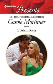 Golden Fever ebook by Carole Mortimer