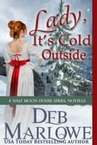 Lady, It's Cold Outside ebook by Deb Marlowe
